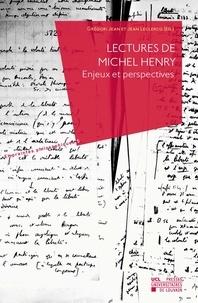 Grégori Jean et Jean Leclercq - Lectures de Michel Henry - Enjeux et perspectives.