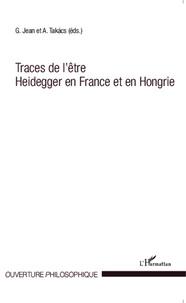Gregori Jean et Adam Takacs - Traces de l'être Heidegger en France et en Hongrie.