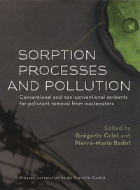 Grégorio Crini et Pierre-Marie Badot - Sorption processes and pollution - Conventional and non-conventional sorbents for pollutant removal from wastemasters.