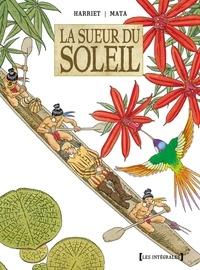 Gregorio Muro Harriet et José Manuel Mata - La sueur du Soleil  : .