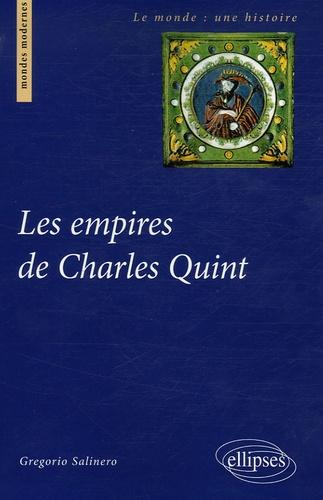 Gregorio Salinero - Les empires de Charles Quint.