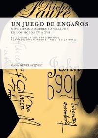 Gregorio Salinero et Isabel Nunez - Un juego de enganos - Molvidad, nombres y apellidos en los siglos XV a XVIII.