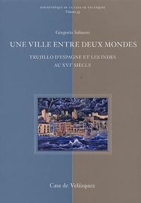 Une ville entre deux mondes - Trujillo dEspagne et les Indes au 16e siècle.pdf