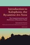 Gregorios th. Stathis et Konstantinos Terzopoulos - Introduction to Kalophony, the Byzantine «Ars Nova» - The «Anagrammatismoi» and «Math?mata» of Byzantine Chant.