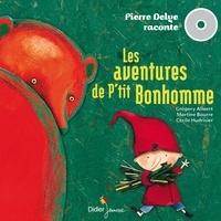 Grégory Allaert et Martine Bourre - Les aventures de P'tit Bonhomme.