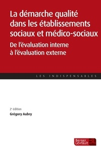 La démarche qualité dans les établissements sociaux et médico-sociaux - De lévaluation interne à lévaluation externe.pdf