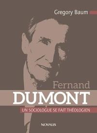 Gregory Baum - Fernand Dumont.