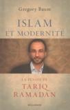 Gregory Baum - Islam et modernité - La pensée de Tariq Ramadan.