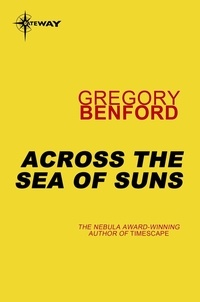 Gregory Benford - Across the Sea of Suns - Galactic Centre Book 2.