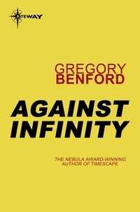 Gregory Benford - Against Infinity - Jupiter Project Book 2.
