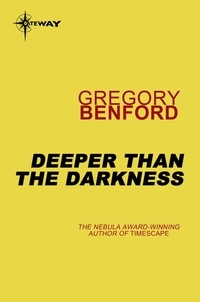 Gregory Benford - Deeper than the Darkness.