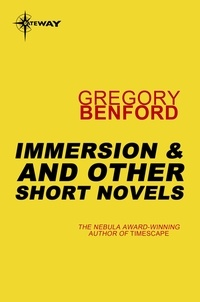 Gregory Benford - Immersion, and Other Short Novels.