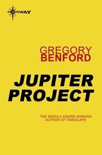 Gregory Benford - Jupiter Project - Jupiter Project Book 1.