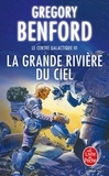Gregory Benford - La grande rivière du ciel.
