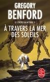 Gregory Benford - Le centre galactique Tome 2 : A travers la mer des soleils.
