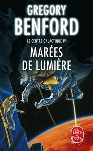 Gregory Benford - Le centre galactique Tome 4 : Marées de lumière.