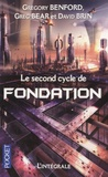 Gregory Benford et Greg Bear - Le second cycle de Fondation.