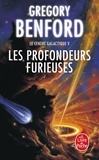 Gregory Benford - Les profondeurs furieuses.