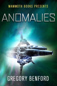 Gregory Benford - Mammoth Books presents Anomalies.