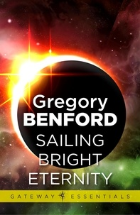 Gregory Benford - Sailing Bright Eternity - Galactic Centre Book 6.