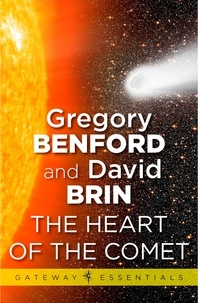 Gregory Benford et David Brin - The Heart of the Comet.
