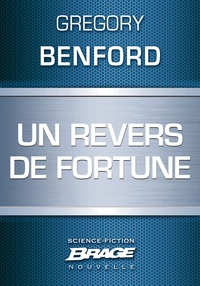 Gregory Benford - Un revers de fortune.