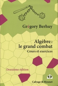 Grégory Berhuy - Algèbre : le grand combat.