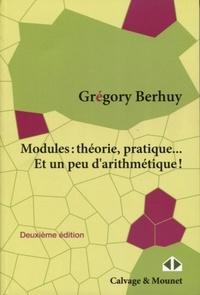 Grégory Berhuy - Modules : théorie, pratique... Et un peu d'arithmétique.
