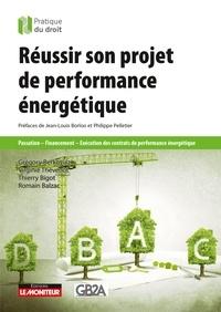 Grégory Berkovicz et Virginie Thevenot - Réussir son projet de performance énergétique - Passation - Financement - Exécution des contrats de performance énergétique.