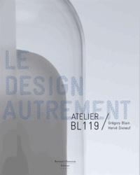 Grégory Blain et Hervé Dixneuf - Atelier BL119 - Le design autrement.