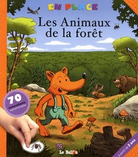 Grégory Blot et Michèle Soldevila - Les Animaux de la forêt.