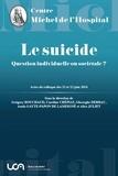 Grégory Bouchaud et Caroline Crépiat - Le suicide - Question individuelle ou sociétale ?.