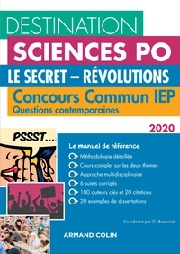 Grégory Bozonnet et Pascal Bernard - Destination Sciences Po Questions contemporaines 2020 Concours commun IEP - Le secret - Révolutions - Concours commun IEP.