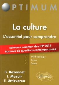 Grégory Bozonnet et Line Mazuir - La culture, l'essemtiel pour comprendre - Méthodologie, cours et sujets.