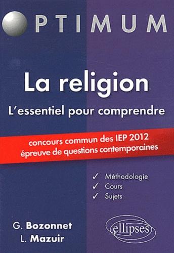 Grégory Bozonnet - La religion L'essentiel pour comprendre - Concours commun des IEP 2012 (épreuve de questions contemporaines).
