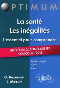 Grégory Bozonnet et Line Mazuir - La santé, les inégalités : l'essentiel pour comprendre - Méthodologie, cours et sujets.