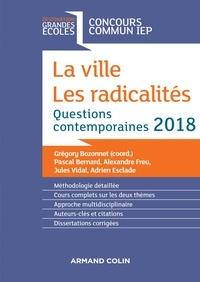 Grégory Bozonnet et Pascal Bernard - La ville. Les radicalités - Questions contemporaines IEP 2018.