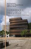 Grégory Busquet et Florent Hérouard - La politique de la ville - Idéologies, acteurs et territoires.