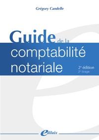 Grégory Candelle - Guide de la comptabilité notariale.