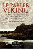 Grégory Cattaneo - Le parler viking - Vocabulaire historique de la Scandinavie ancienne et médiévale.