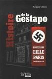 Grégory Célerse - Histoire de la Gestapo - Bruxelles Lille Paris Saint-Quentin.