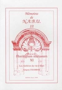 Grégory Chambon - Florilegium marianum - Tome 12, Les archives du vin à Mari.