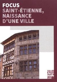 Grégory Charbonnier et Christian Sigel - Saint-Etienne, naissance d'une ville - Du Moyen Age à la Révolution.