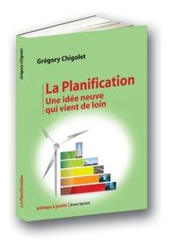 Grégory Chigolet - La Planification - Une idée neuve qui vient de loin.