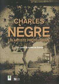 Grégory Couderc et Cindy Levinspuhl - Charles Nègre, un artiste protéiforme - Les fonds de la ville de Grasse.