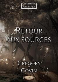 Grégory Covin - Retour aux sources.
