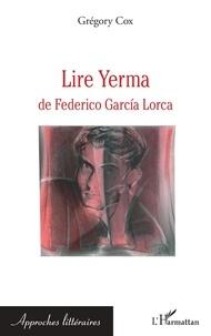 Grégory Cox - Lire Yerma de Federico Garcia Lorca.
