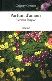 Grégory Creston - Parfum d'amour - Version longue.