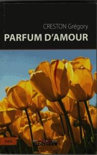 Grégory Creston - Parfum d'amour.