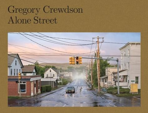 Gregory Crewdson et Jean-Charles Vergne - Alone Street.
